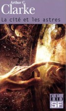 La cité et les astres – Arthur C. Clarke