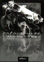 Crépuscules – Thierry Di Rollo
