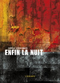 Enfin la nuit &#8211; Camille Leboulanger