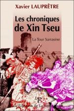 Les chroniques de Xin Tseu – la tour sarrasine – Xavier Lauprêtre