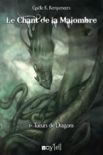 Le Chant de la Malombre, tome 1 : Tueurs de Dragons, à paraître