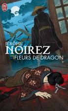 Fleurs de Dragon – Jérôme Noirez