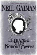 L'Etrange Vie de Nobody Owens – Neil Gaiman