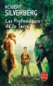 Les profondeurs de la Terre &#8211; Robert Silverberg