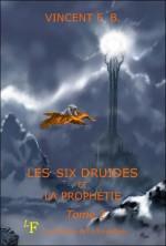 Les six druides et la prophétie – F.B. Vincent