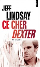Ce cher Dexter, Dexter revient ! – Jeff Lindsay