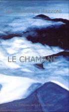 Le Chamane – Jean Dominique Mazzoni