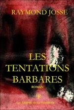 Les Tentations Barbares – Raymond Josse