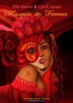 Masques de femmes – Elie Darco & Cyril Carau