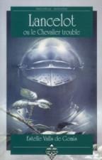 Lancelot ou le chevalier trouble – Estelle Valls de Gomis