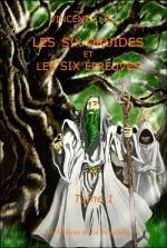 Les six druides et les six épreuves – F.B. Vincent