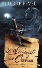 L'Alchimiste des Ombres – Pierre Pevel