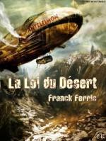 La Loi du Désert – Franck Ferric