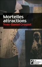 Mortelles Attractions – Yves-Daniel Crouzet