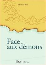 Face aux démons – Etienne Bar