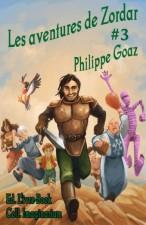 Parution du tome 3 des Aventures de Zordar par Philippe Goaz
