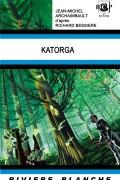 Katorga de Jean-Michel ARCHAIMBAULT d'après Richard Bessière